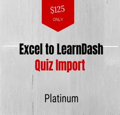 Excel to LearnDash Quiz Import Platinum Edition Plugin
